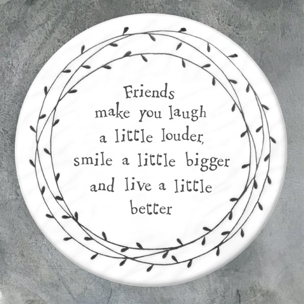 Round Ceramic Coaster Friends make you laugh...