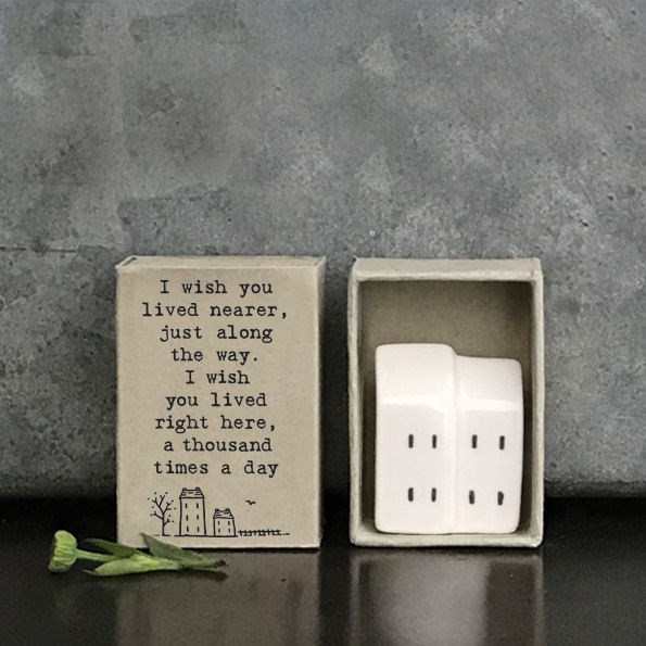 Matchbox I wish you lived nearer...