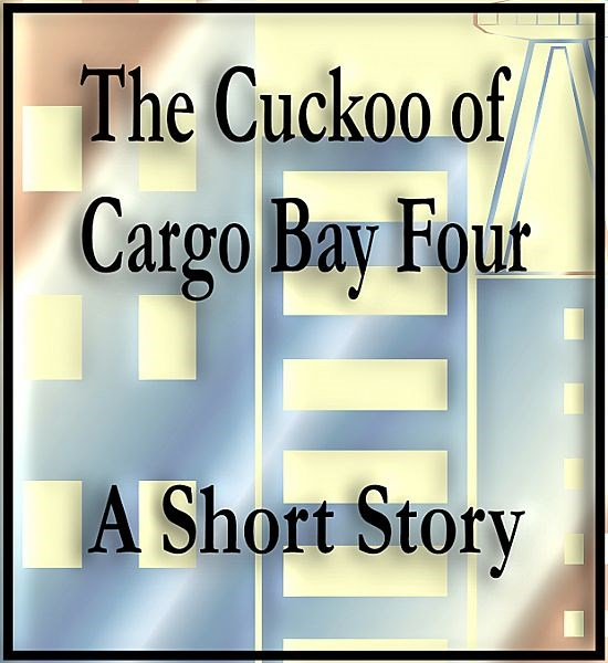 The Cuckoo of Cargo Bay Four