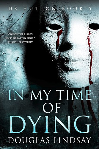 IN MY TIME OF DYING, DS Hutton Book 5 - Publication Day