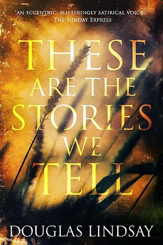 Excerpt from THESE ARE THE STORIES WE TELL
